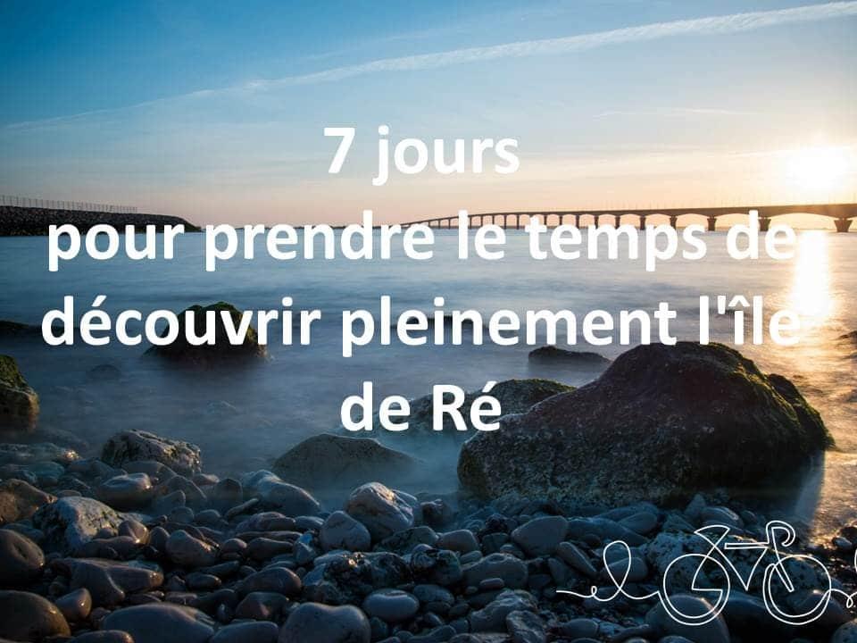 7 jours pour decouvrir pleinement l'île de Ré avec votre maison d'hôtes Les Fillattes