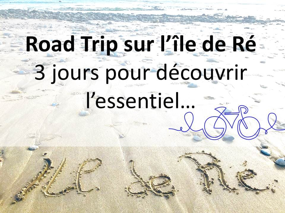 Road Trip sur l'île de Ré de 3 jours à faire lors de votre sejour dans nos chambres d'hôtes - Les Fillattes